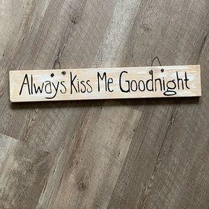 Hobby Lobby Always KISS me goodnight 2ft sign